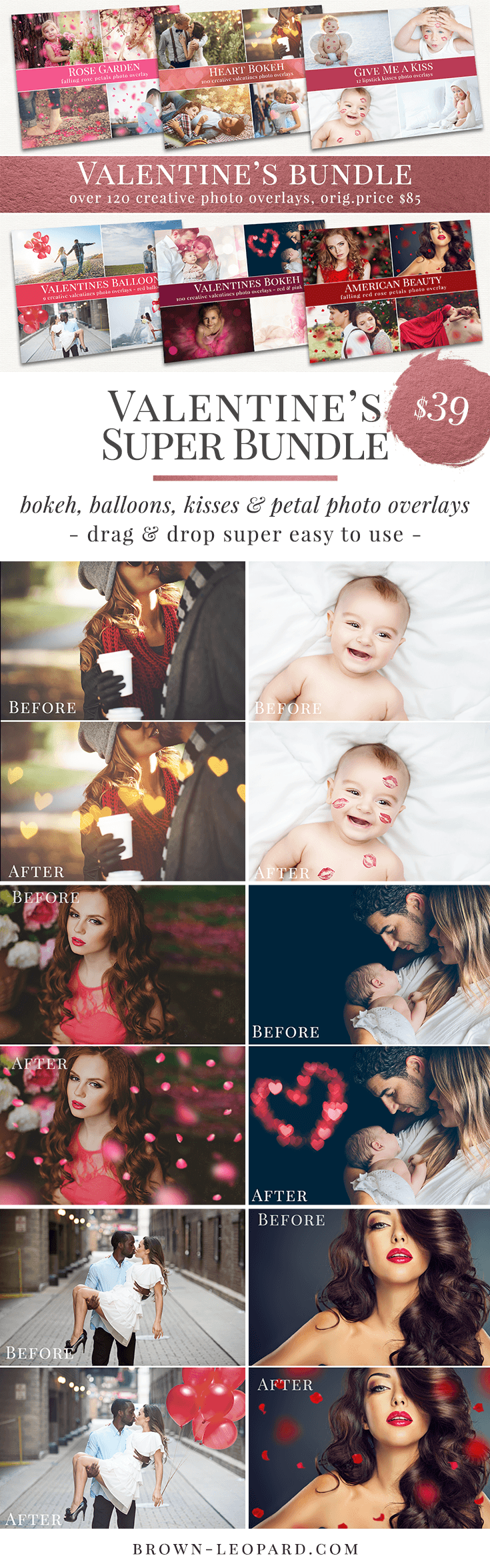 Valentine's photo overlays super bundle, over 120 high quality photo overlays for creative Photographers. These professional photo overlays work in any editing program which allows using layers (Photoshop, Element, Zoner, Gimp...). Super easy & fast usage, perfect result just in one minute. Photo overlays for creative photographers from Brown Leopard. Creative Valentine's bokeh photo overlays - all you need to style amazing lovely scenes. Great for Valentine's mini sessions.