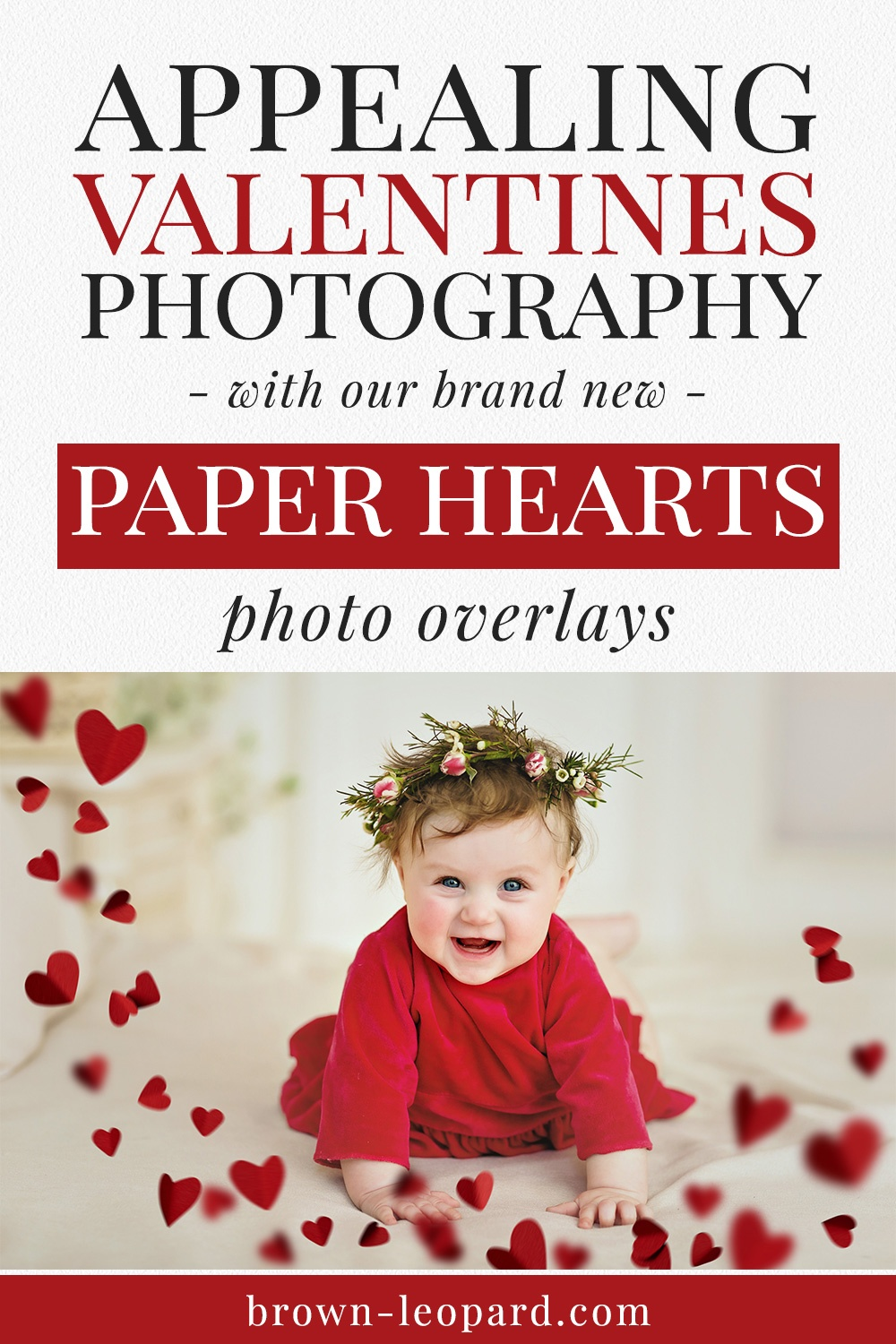 Creative Valentine photo overlays, falling paper hearts photo overlays to style original photography. 45 different pre-made scenes for simple and quick usage. Style appealing wedding photography in seconds. Great for couples and engagement photography and Valentines mini sessions. Photo overlays for Photoshop from Brown Leopard.